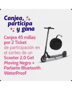 2 Ticket de Participacion Sorteo Scooter 2.0 Get Moving Negro + Parlante Bluetooth WaterProof